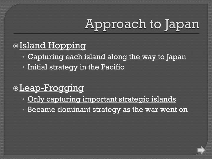 Approach to Japan