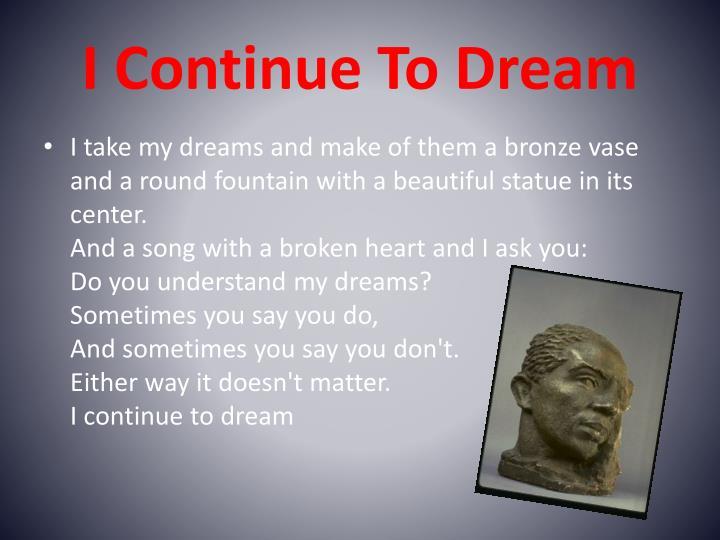 I Continue To Dream