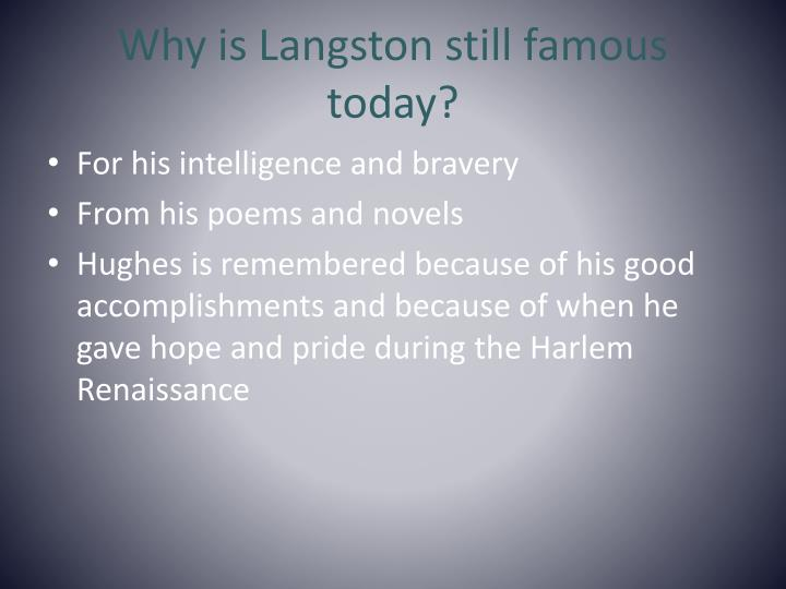 Why is Langston still famous today?