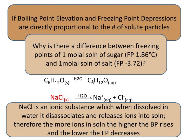 If Boiling Point Elevation and Freezing Point Depressions are directly proportional to the # of solute particles