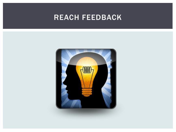 REACH FEEDBACK