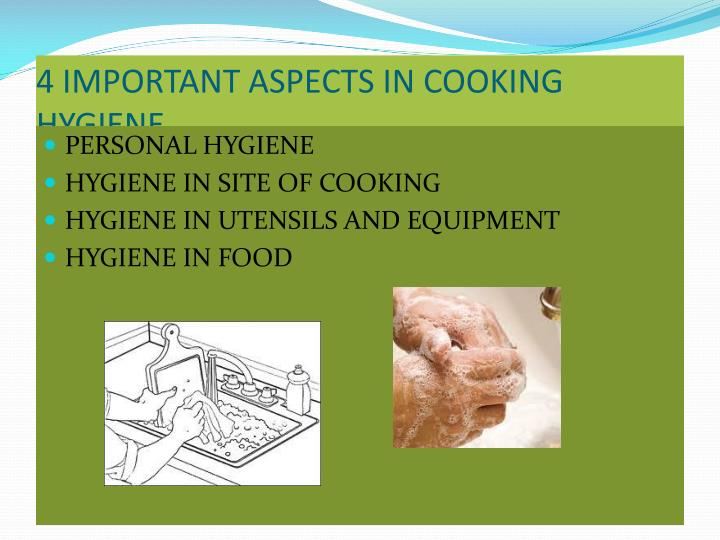 4 IMPORTANT ASPECTS IN COOKING HYGIENE