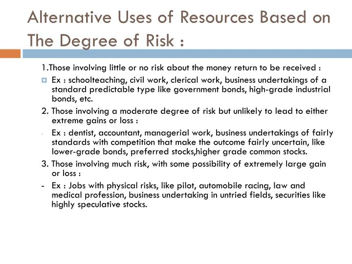 Alternative Uses of Resources Based on The Degree of Risk :