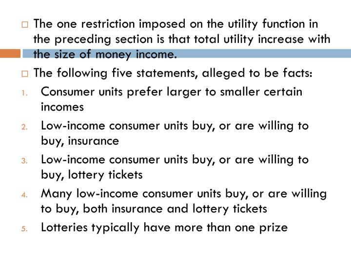 The one restriction imposed on the utility function in the preceding section is that total utility increase with the size of money income.