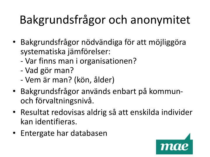Bakgrundsfrågor och anonymitet