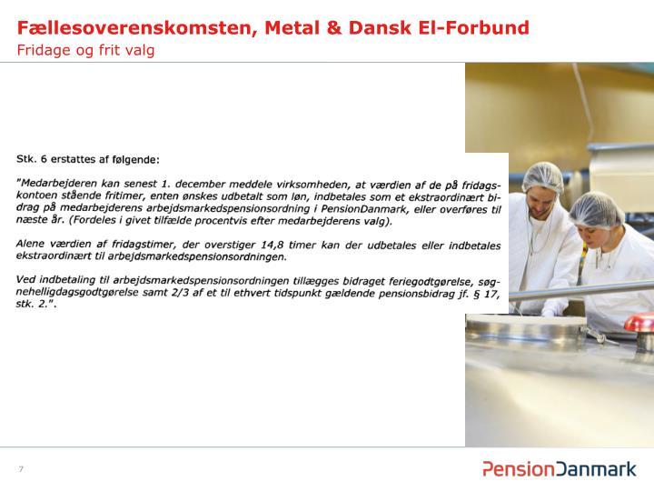 Fællesoverenskomsten, Metal & Dansk