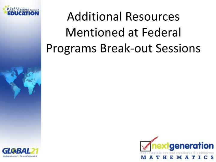 Additional Resources Mentioned at Federal Programs Break-out Sessions