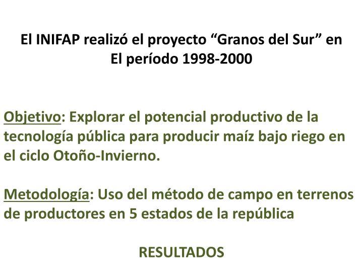 """El INIFAP realizó el proyecto """"Granos del Sur"""" en"""