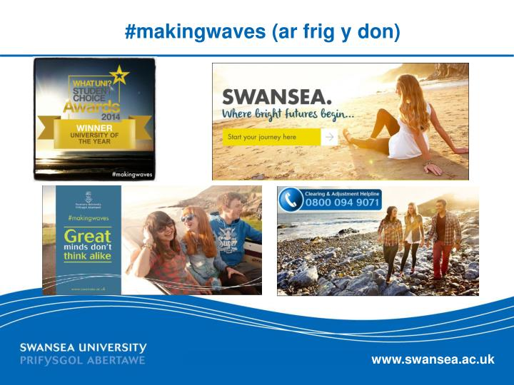 #makingwaves (ar frig y don)
