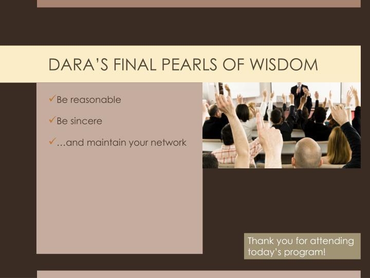 DARA'S FINAL PEARLS OF WISDOM