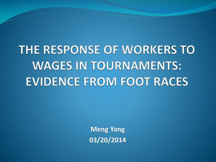 The response of workers to wages in tournaments evidence from foot races