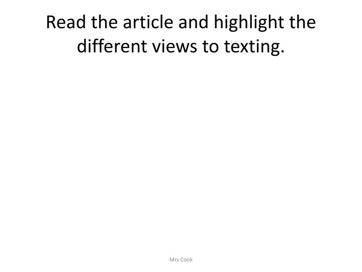 Read the article and highlight the different views to texting.