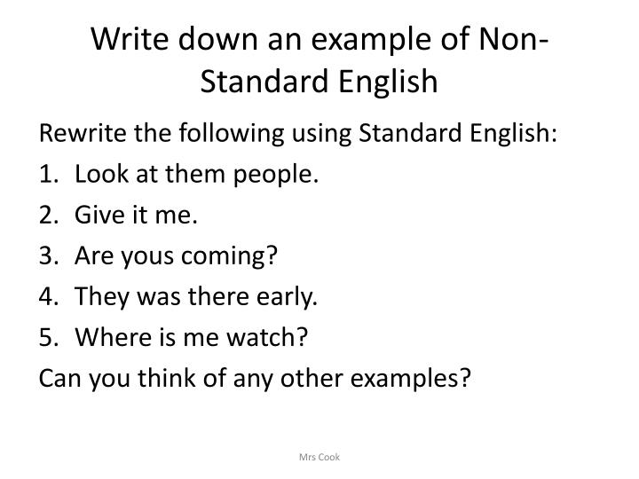 Write down an example of Non-Standard English