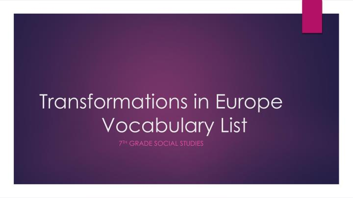 Transformations in europe vocabulary list