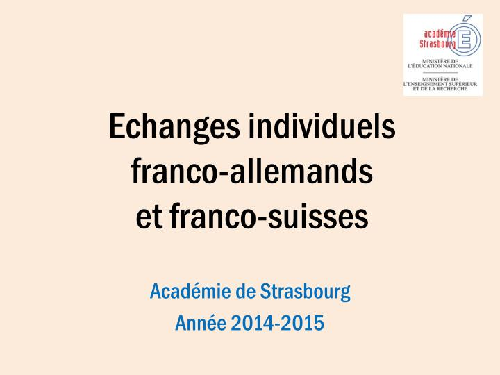 E changes individuels franco allemands et franco suisses