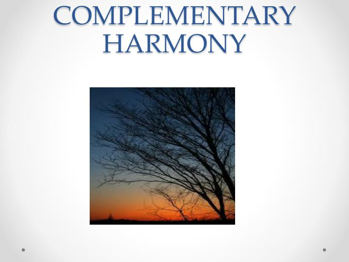 COMPLEMENTARY HARMONY