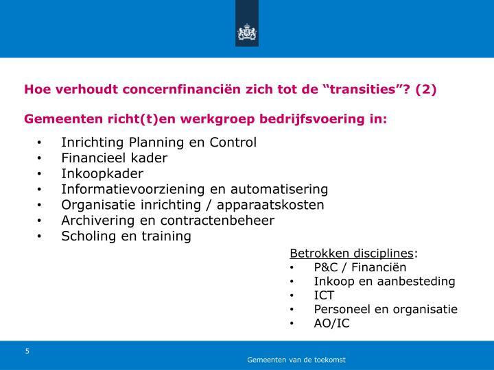 """Hoe verhoudt concernfinanciën zich tot de """"transities""""?"""