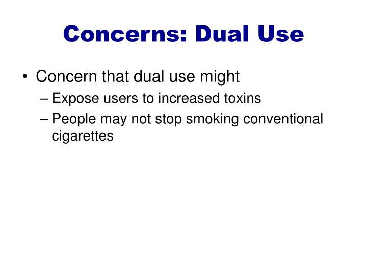 Concerns: Dual Use