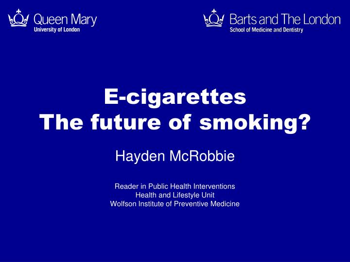 E cigarettes the future of smoking