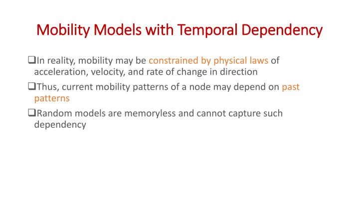 Mobility Models with Temporal Dependency