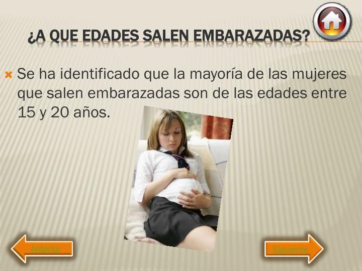 Se ha identificado que la mayoría de las mujeres que salen embarazadas son de las edades entre 15 y 20 años.