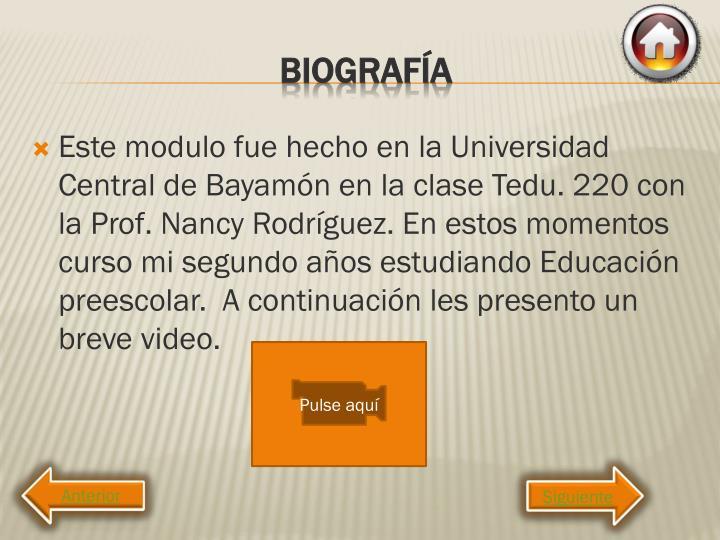 Este modulo fue hecho en la Universidad Central de Bayamón en la clase