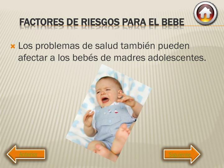 Los problemas de salud también pueden afectar a los bebés de madres adolescentes.