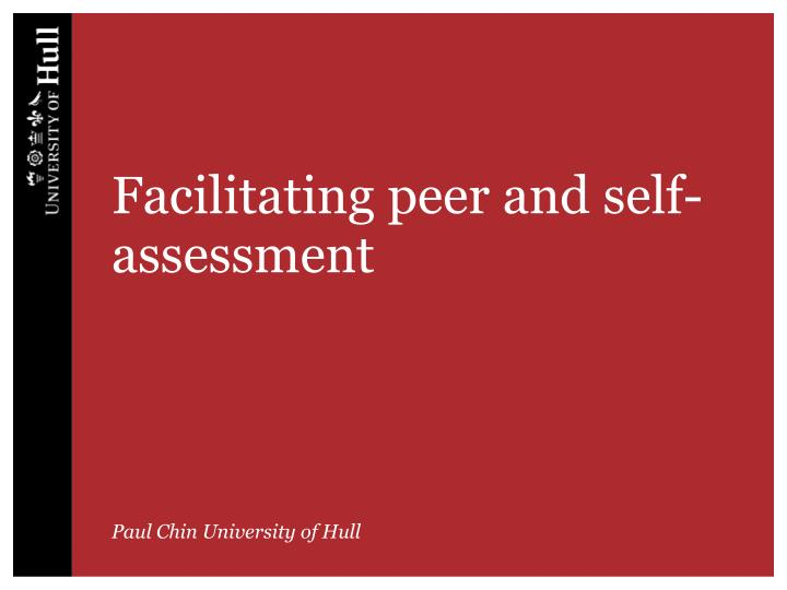 Facilitating peer and self assessment