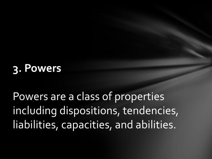 3. Powers