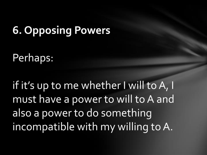 6. Opposing Powers