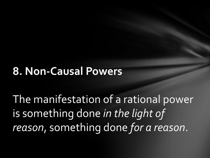 8. Non-Causal Powers