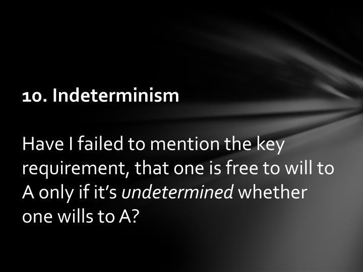 10. Indeterminism