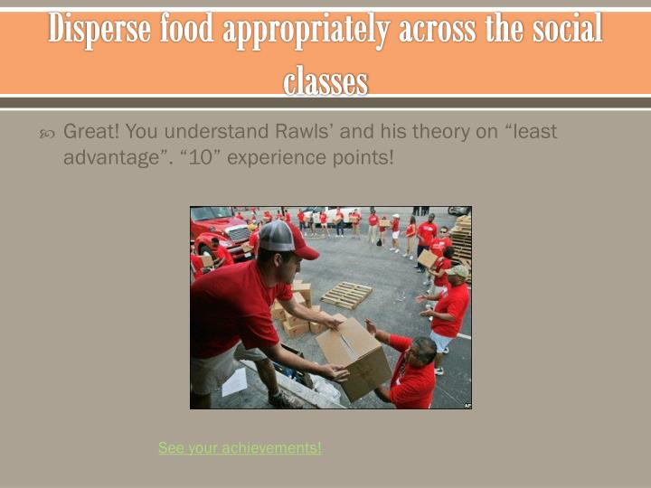 Disperse food appropriately across the social classes