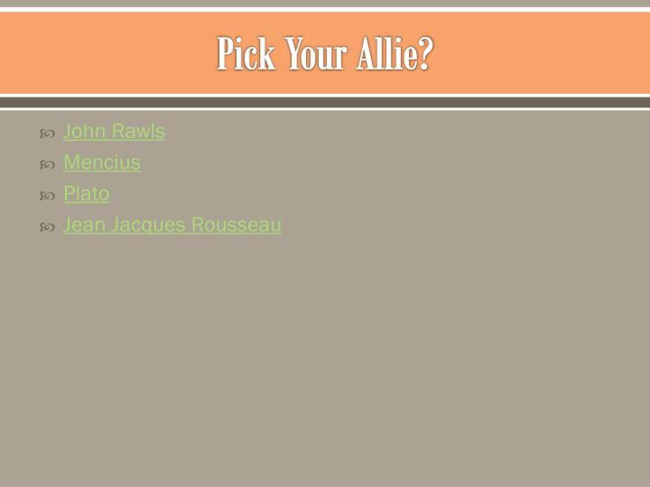 Pick Your Allie?