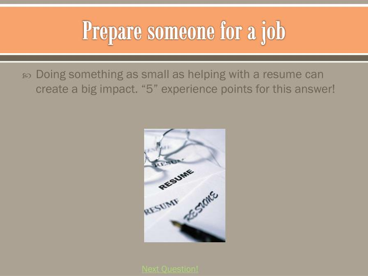 Prepare someone for a job