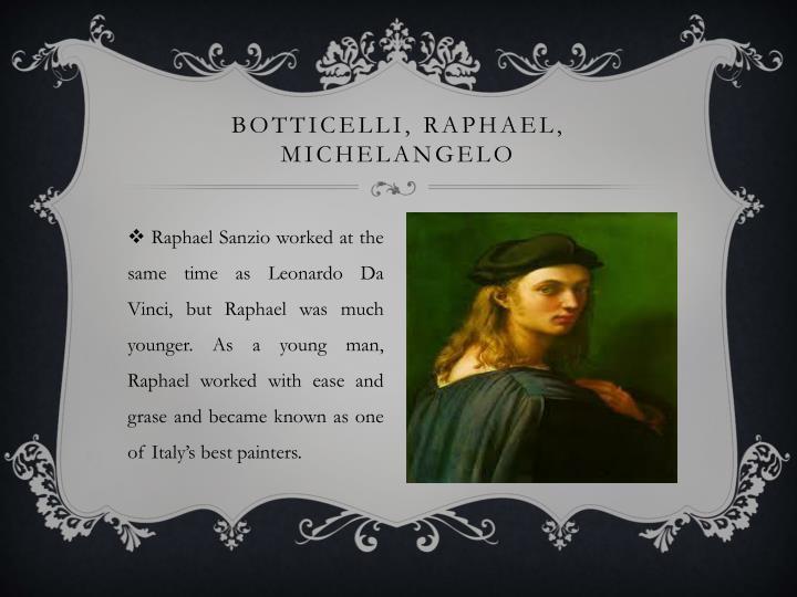 Botticelli, Raphael, Michelangelo