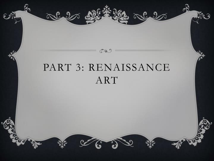 Part 3: renaissance art