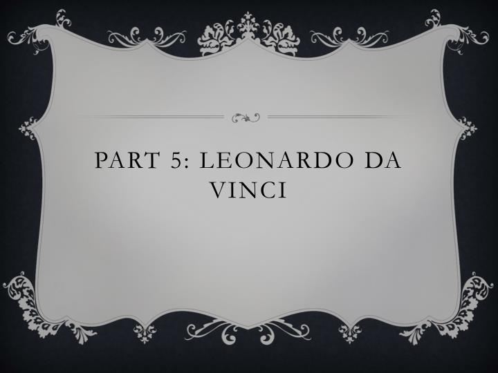 Part 5: Leonardo da Vinci
