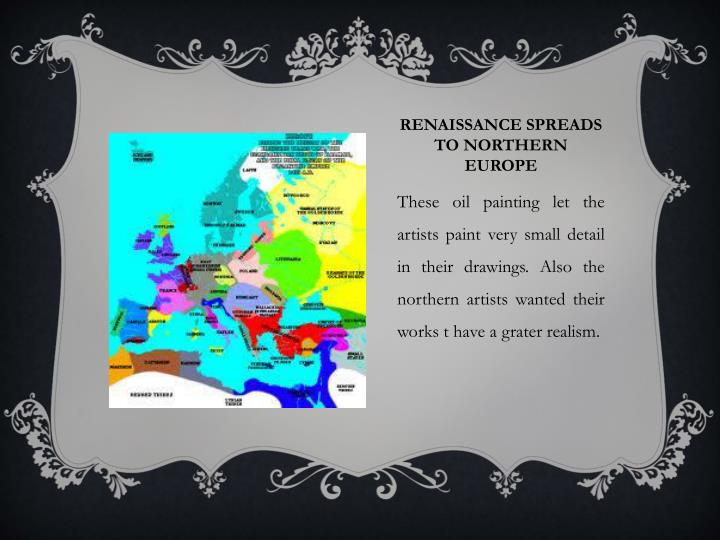Renaissance spreads to northern Europe