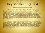 key moment pg 304