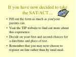 if you have now decided to take the sat act