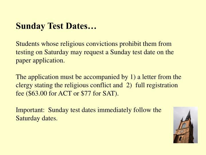 Sunday Test Dates…
