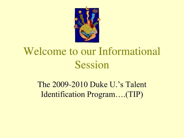 welcome to our informational session