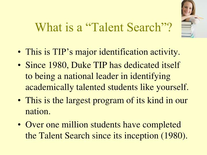 """What is a """"Talent Search""""?"""