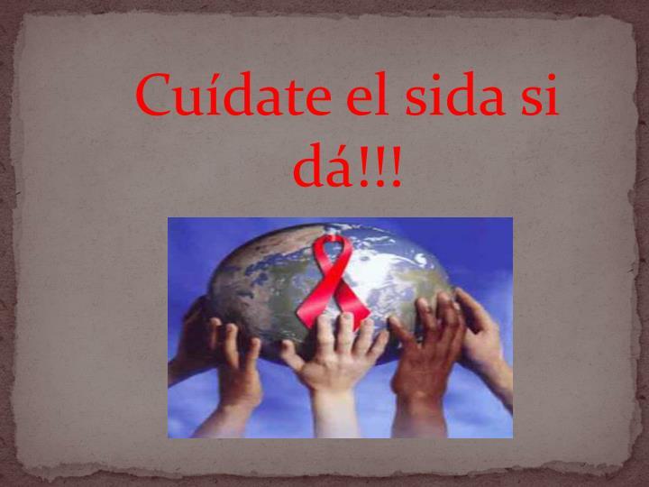 Cuídate el sida si