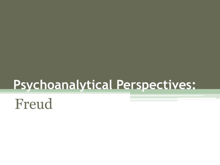 Psychoanalytical perspectives
