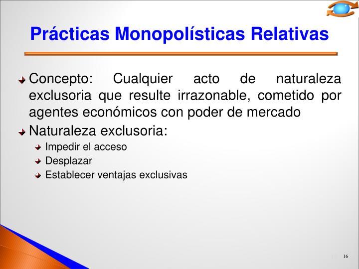 Prácticas Monopolísticas Relativas