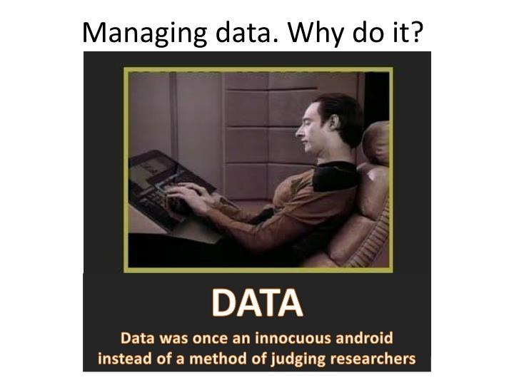 Managing data why do it