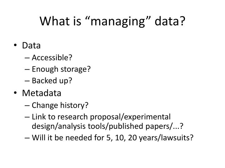 What is managing data