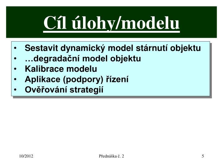 Cíl úlohy/modelu